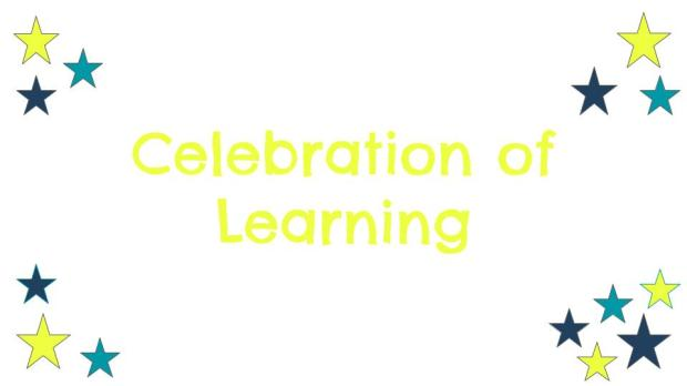 Copy of Celebration of Learning S12018